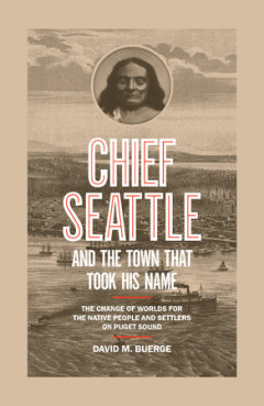 Q A With David M Buerge Author Of Chief Seattle And The Town That Took His Name October 18 2017 Real Change