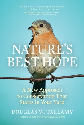 'Nature's Best Hope: A New Approach to Conservation that Starts in Your Yard' by Douglas Tallamy