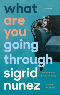'What Are You Going Through' By Sigrid Nunez