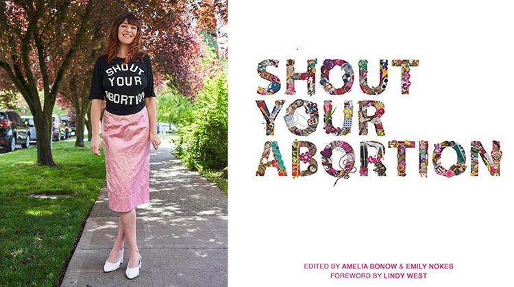 Left, Amelia Bonow is the co-founder and co-director of Seattle-based Shout Your Abortion. Photo by Ian Allen. Right, Shout Your Abortion book cover.