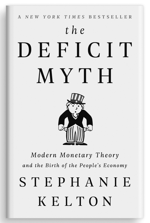 'The Deficit Myth: Modern Monetary Theory and the Birth of the People's Economy' by Stephanie Kelton