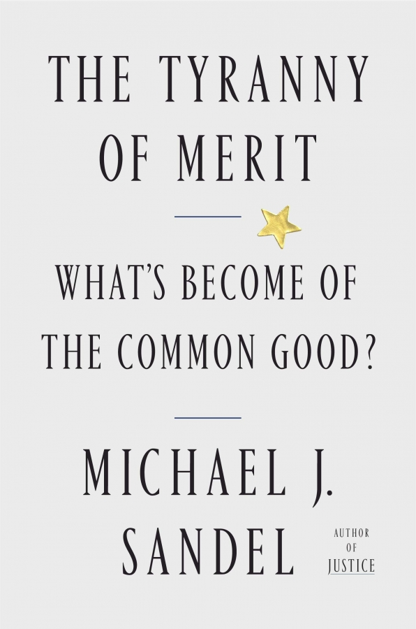 'The Tyranny of Merit: What's Become of the Common Good?' by Michael J. Sandel