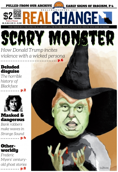 Since Donald Trump considers calls for his impeachment witch hunts, we decided to dress him for the occasion. There are plenty of treats inside this edition that will scare and inform you this Halloween. Illustration by Jon Williams.
