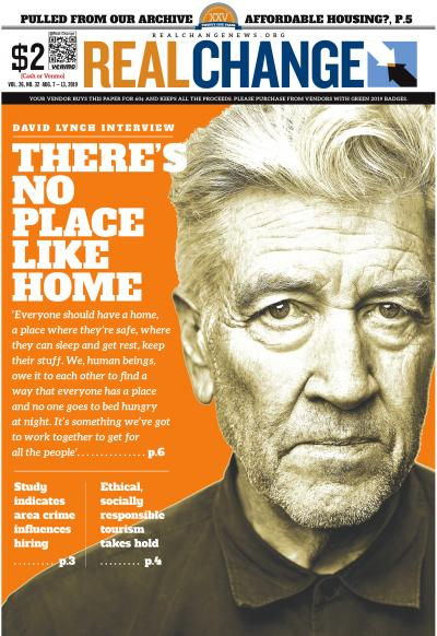 Director David Lynch talks about the value of home and how everyone needs a place to call their own. The cover photo is a photo illustration using an image by Josh Telles.