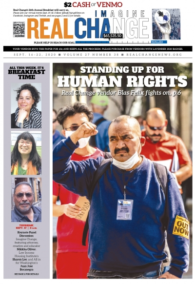Real Change vendor and advocate Blas Felix marches frequently for human rights: antiracism, Indigenous sovereignty and fair labor conditions. We're honoring Felix in this special Real Change Breakfast issue. The story is on page 6. Photo by Mark White.