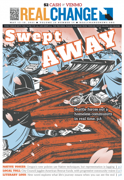 Encampment sweeps have been taking place across the Seattle region, despite a moratorium. Lara Kaminoff's art depicts the way this policy disrupts lives. Story on page 6.