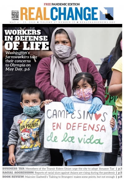 Farmworkers and worker adovcates bring concerns to Olympia on May Day. Many farmworkers are undocumented and considered part of the essential workforce during the pandemic. However, the lack proper health care and workers' rights. See the story on page 6.