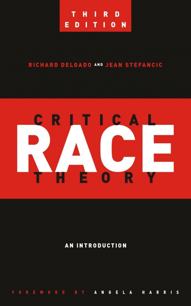 'Critical Race Theory: An Introduction' By Richard Delgado and Jean Stefancic